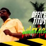 Video (skit): Officer Titus – Whatagwan (Officer Titus gets high)