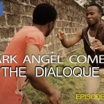 Video (skit): Mark Angel Comedy (Episode 42) – The Dialogue