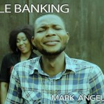 Video (skit): Mark Angel Comedy episode 62 – Mobile Banking
