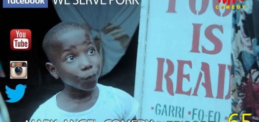 Video (skit): Mark Angel Comedy episode 65 – We Serve Pork (little Emanuella)