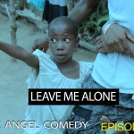 Video (skit): Mark Angel Comedy episode 68 – Leave Me Alone
