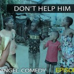 Video (skit): Mark Angel Comedy episode 72 – Don't Help Me