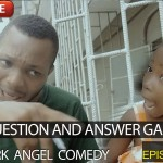 Video (skit): Mark Angel Comedy episode 82 – Question and Answer Game (Little Emmanuella)