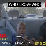 Video (skit): Mark Angel Comedy episode 95 – Who Drove Who (Emmanuella)
