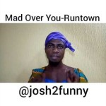 Video (skit): Josh2Funny – Mad Over You By Run Town(remix)