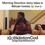 Video (Skit) Klinton Cod – Morning Devotion in an African Home