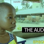 Video (skit): Mark Angel Comedy episode 105 – The Audition (Emmanuella)