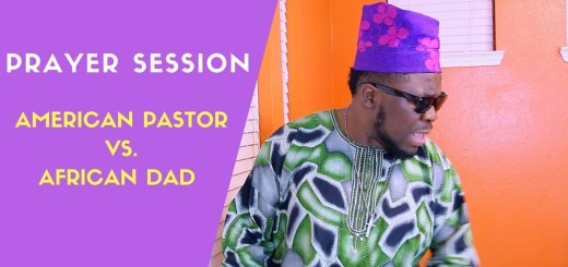 Video: Segun Pryme – Prayer Session (American Pastor Vs. African Dad)