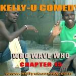 Video (skit): Kelly U Comedy – Who Wave Who
