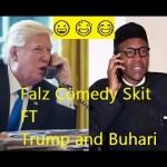 Video (skit): Falz – Trump And Buhari