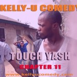 Video (skit): Kelly U Comedy – Touch Yansh
