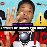 Video (skit): Dont Jealous Me – Four Types Of Girls You Need To Avoid