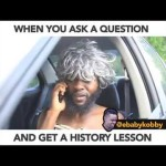 Video (Skit): Ebaby Kobby – When You Ask a Question and Get a History Lesson