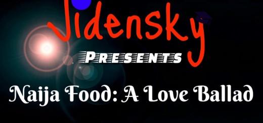Video (Skit): Jidensky – Naija Food: A Ballad (Parody of Bambi by Jidenna)