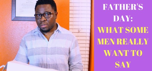 Video (skit): Segun Pryme – Crazy Things Men Really Want To Say On Father's Day