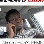 Video (Skit): Xtrem – Types of Clients